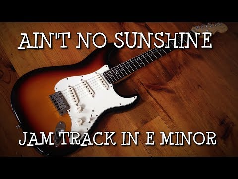 Blues Backing Track in the style of Ain't No Sunshine (Jam Track In E Minor)