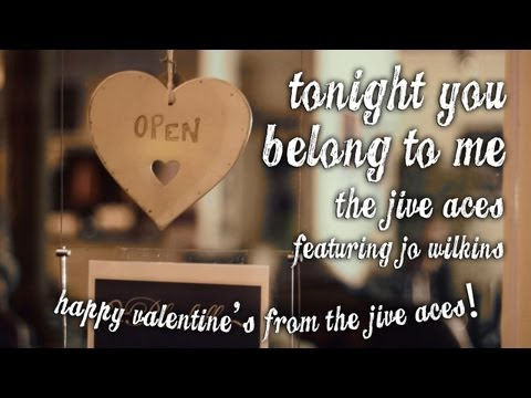 """The Jive Aces present: """"Tonight You Belong To Me"""" (Happy Valentine's Day!)"""