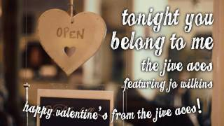 "The Jive Aces present: ""Tonight You Belong To Me"" (Happy Valentine"