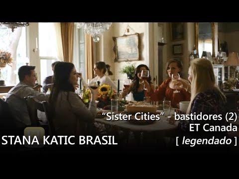 "ET Canada: Set de ""Sister Cities"" - Stana Katic, Troian Bellisario e elenco (legendado)"
