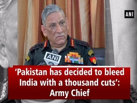 'Pakistan has decided to bleed India with a thousand cuts': Army Chief  - #ANI News