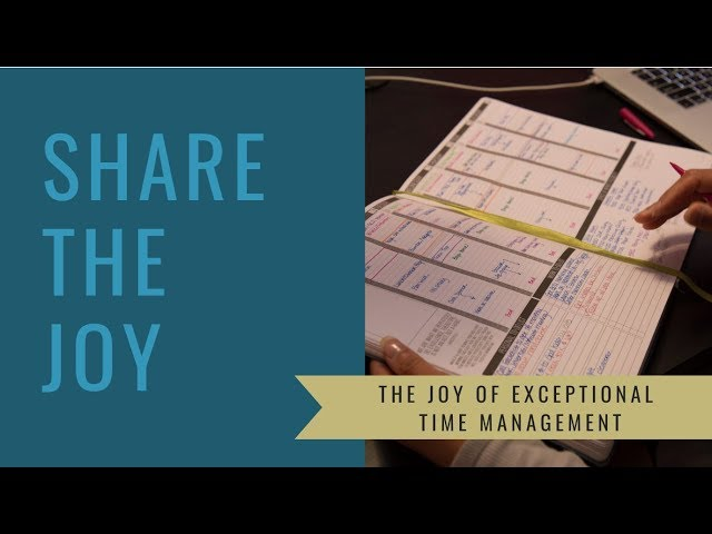 Share the Joy #112 The Joy of Expectional Time Management