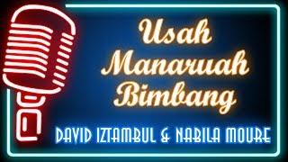 Usah Manaruah Bimbang (Karaoke Minang) ~ David Iztambul feat Nabila Moure