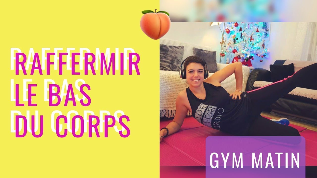Raffermir le bas du corps - Cours de Gym à la maison avec