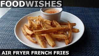 Gambar cover Air Fryer French Fries - Food Wishes