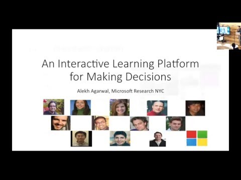 Alekh Agarwal - An Interactive Learning Platform for Making Decisions