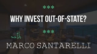Why Invest Out-of-State? - Marco Santarelli