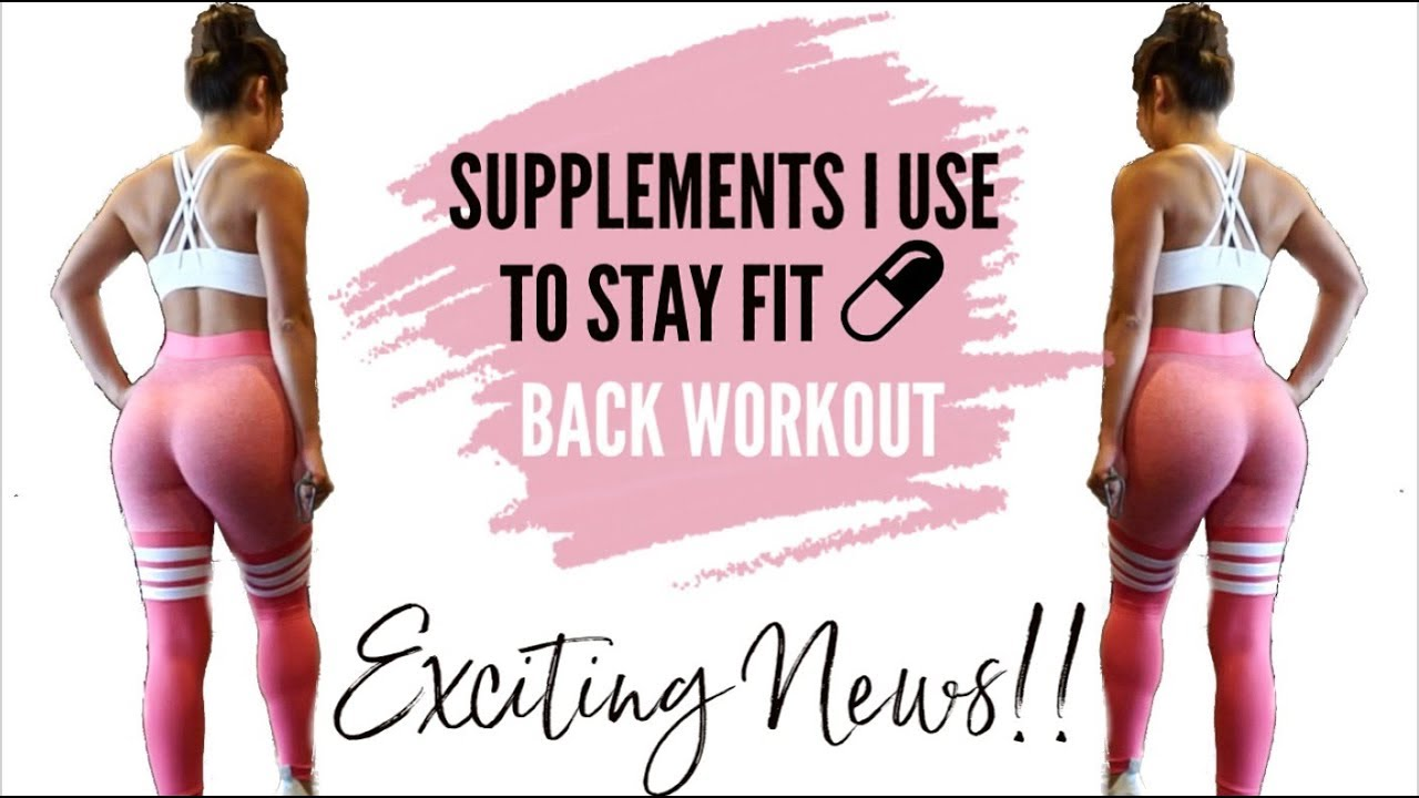 Supplements I Take To Stay Healthy | EXCITING NEWS & Back Workout