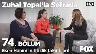 Esen Hanım'ın titizlik takıntıları! Zuhal Topal'la Sofrada 74. Bölüm