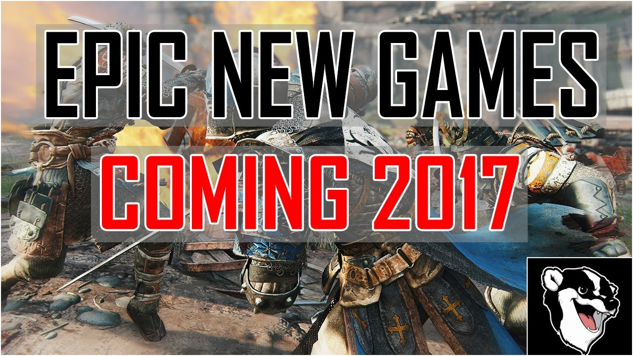 5 EPIC NEW GAMES COMING 2017 - YouTube