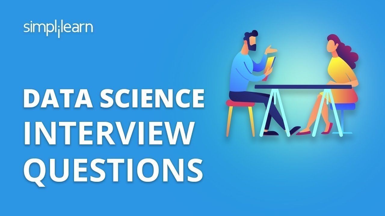 Data Science Interview Questions   Data Science Interview Questions And  Answers   Simplilearn