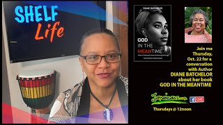 Shelf Life with Author Diane Batchelor - God in the Meantime