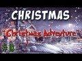 Minecraft - Christmas Adventure Part 1 - Day 18 Advent Calendar