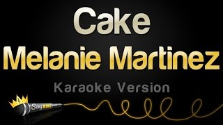Melanie Martinez Cake Karaoke Version