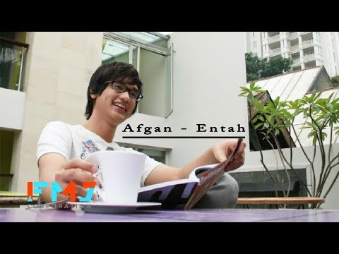 Afgan - Entah (Official Video Lyrics)