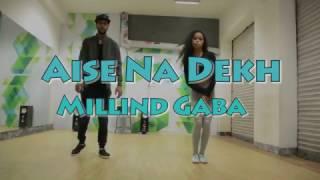 Aise Na Dekh Millind Gaba | Dance Choreography |By| Parvesh (Patrik Potter)