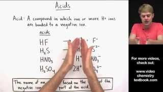 Naming Acids Introduction(How do you name acids? We'll learn how to look at the chemical formula for an acid and then write its name. We will focus on both acids without oxygen and ..., 2015-04-19T16:09:24.000Z)