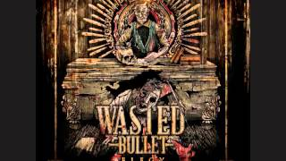 Wasted Bullet - Scum Of The Earth