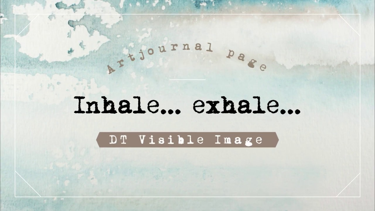 Inhale   Watercolor Art journal page with Visible Image stamps