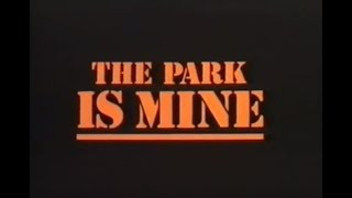 The Park Is Mine (1986) - Trailer