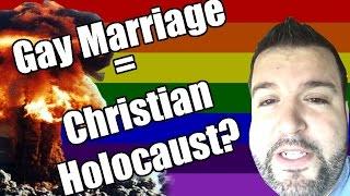 Gay Marriage = Christian Holocaust?