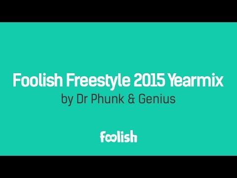Foolish Freestyle 2015 Yearmix by Dr Phunk & Genius