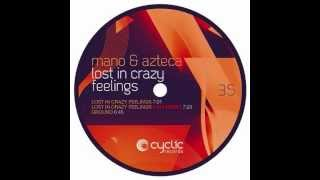 Mano Andrei & Azteca - Lost in crazy feelings (Oxia remix)