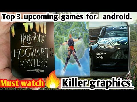Top 3 Upcoming Games For Android 2018 || Harry Potter || Fortcraft || Technical Banda