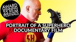 Portrait of a Superhero, Award Winning Documentary Film