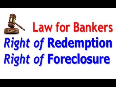 Right of Redemption and Right of Foreclosure in Mortgage