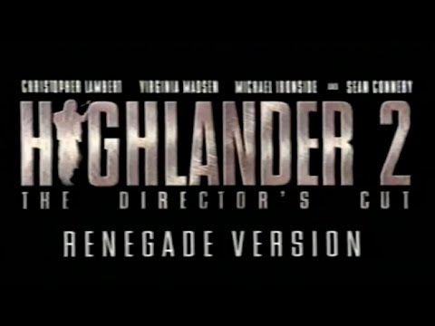 Highlander 2: The Director's Cut - Renegade Version (Now on VHS and Laserdisc)