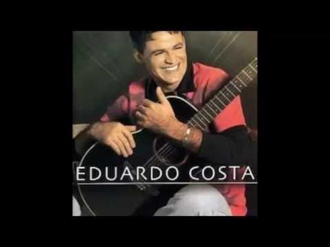 Eduardo Costa - Voz e Violão - Começo - Só as Melhores