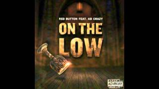 Red Button feat AB Crazy - On The Low  [Official Audio] 2014