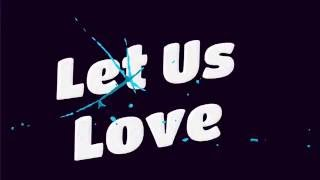 LET US LOVE by Vanya Grant ( Official LYRICS Version)