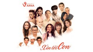 XIN LỖI CON – Official Music Video – Dự án ANNA