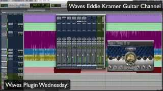Waves Eddie Kramer Guitar Channel - Waves Plugin Wednesday!