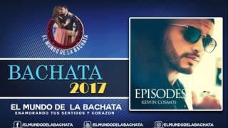 Kewin Cosmos - Evidencias - #BACHATA 2017