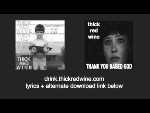Thick Red Wine - Geneva's Song
