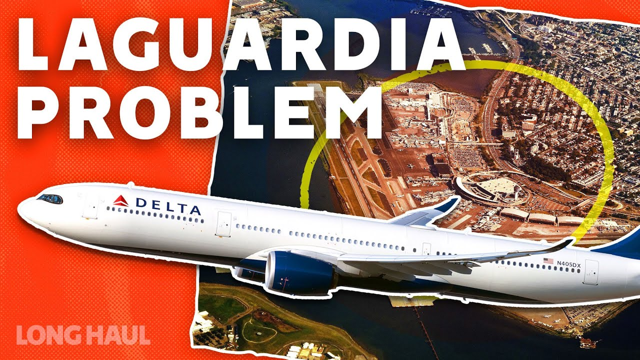 The Problem With New York's LaGuardia Airport
