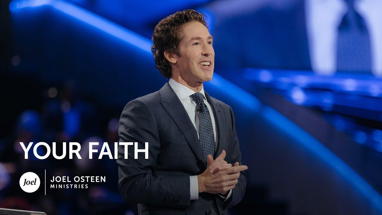Joel Osteen - Your Faith