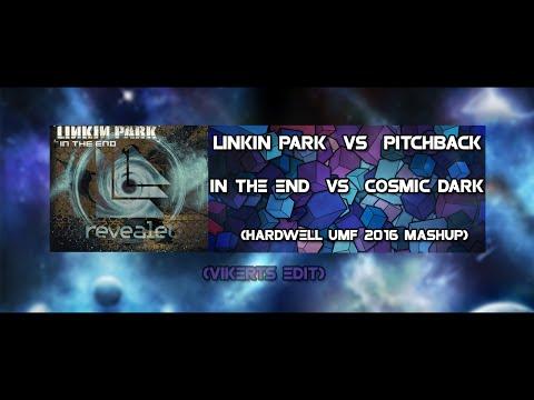 Linkin Park vs Pitchback - Cosmic Dark In The End (Hardwell UMF Mashup)
