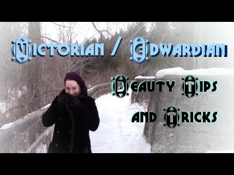 10 Victorian/Edwardian Winter Beauty Hacks