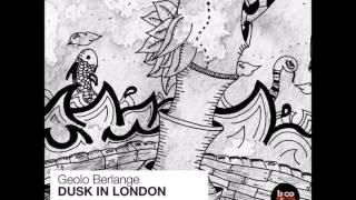 Geolo Berlange - Dusk in London Zan Prevee Remix