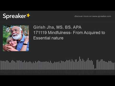 171119 Mindfulness- From Acquired to Essential nature