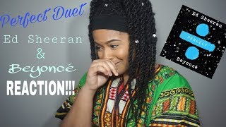 Ed Sheeran Perfect Duet (with Beyoncé) - REACTION!!!