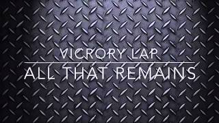 Victory Lap: All That Remains lyrics