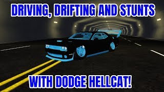 DRIVING, STUNTS AND DRIFTING WITH DODGE HELLCAT | VEHICLE SIMULATOR (ROBLOX)!