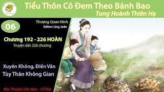 Tập 6 *HOÀN* | Tiểu Thôn Cô Mang Theo Bánh Bao Tung Hoành Thiên Hạ | Xuyên Không, Làm Giàu