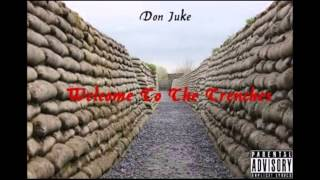 Repeat youtube video Don Juke - Welcome To The Trenches