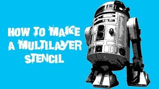 How To Make A Multi-Layer Stencil (Remade)